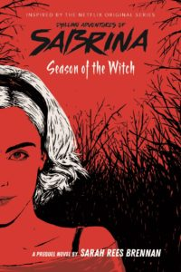The Chilling Adventures of Sabrina: Season of the Witch by Sarah Rees Brennan