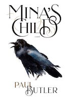 Mina's Child by Paul F Butler