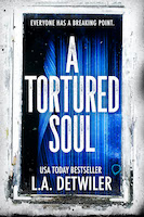 A Tortured Soul by L.A. Detwiler