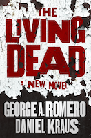 The Living Dead by George A. Romero and Daniel Kraus