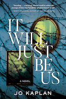 It Will Just Be Us | Jo Kaplan.