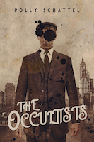 The Occultists by Polly Schattel