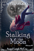 Stalking the Moon | Angel Leigh McCoy | Wily Writers LLC