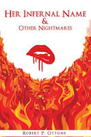 Her Infernal Name & Other Nightmares | Robert P. Ottone | Spooky House Press