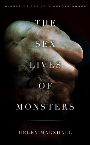 The Sex Lives of Monsters by Helen Marshall