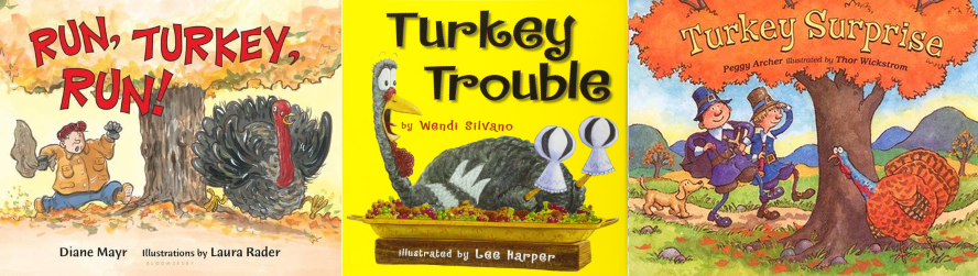 book covers of Run, Turkey, Run! by Diane Mayr and Laura Rader; Turkey Trouble by Wendi Silvano and Lee Harper; Turkey Surprise by Peggy Archer and Thor Wickstrom