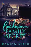 The Bachmann Family Secret by Damian Serbu