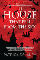 The House that fell from the Sky   Patrick Delaney.