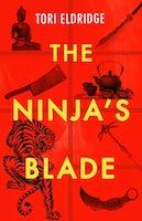 The Ninja's Blade   Tori Eldridge.