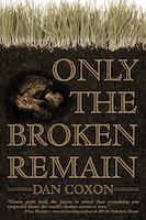 Only The Broken Remain   Dan Coxon