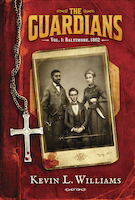 The Guardians, Vol. 1: Baltimore, 1862