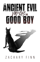 The Ancient Evil Versus the Good Boy