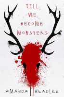 Till We Become Monsters